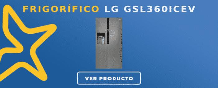 Frigorífico americano LG GSL360ICEV